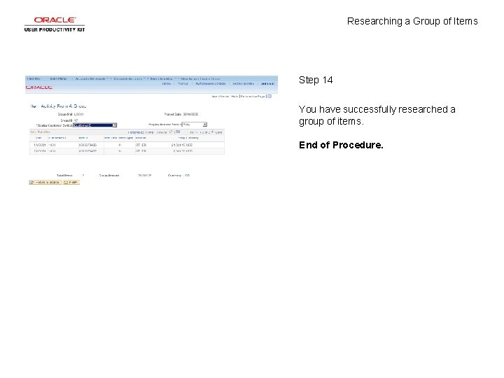 Researching a Group of Items Step 14 You have successfully researched a group of