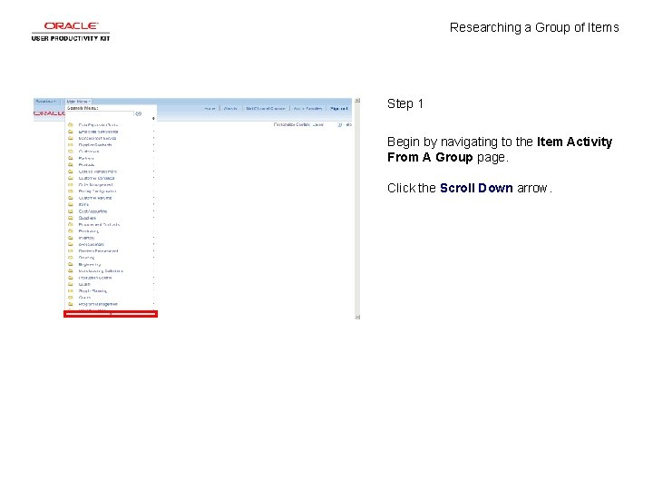 Researching a Group of Items Step 1 Begin by navigating to the Item Activity