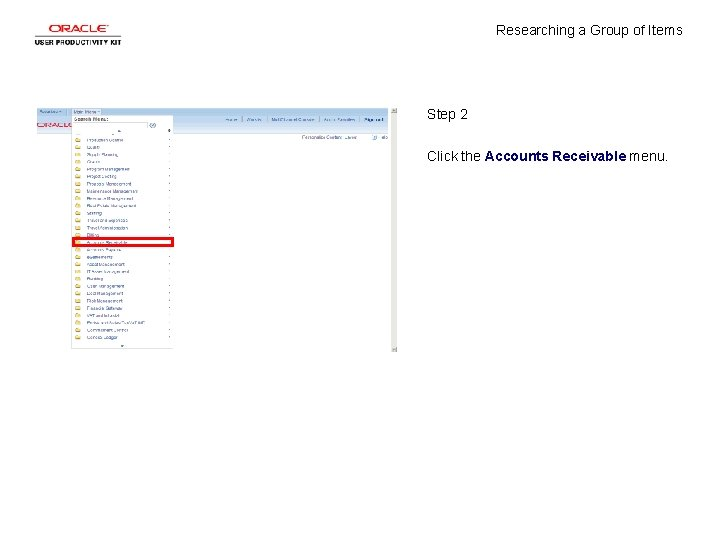Researching a Group of Items Step 2 Click the Accounts Receivable menu.