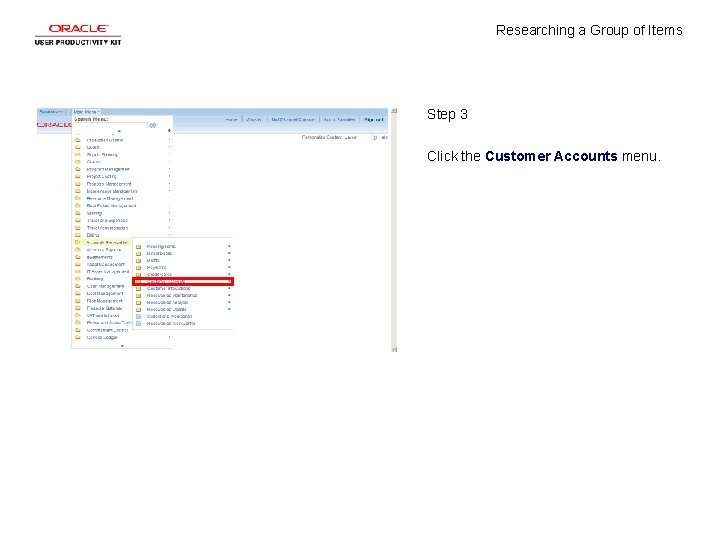 Researching a Group of Items Step 3 Click the Customer Accounts menu.