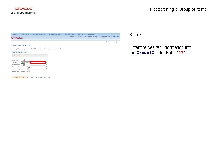Researching a Group of Items Step 7 Enter the desired information into the Group
