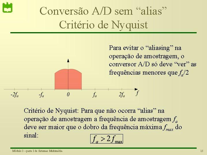 """Conversão A/D sem """"alias"""" Critério de Nyquist Para evitar o """"aliasing"""" na operação de"""