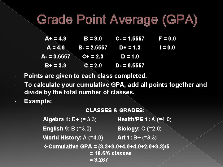 Grade Point Average (GPA) A+ = 4. 3 B = 3. 0 C- =