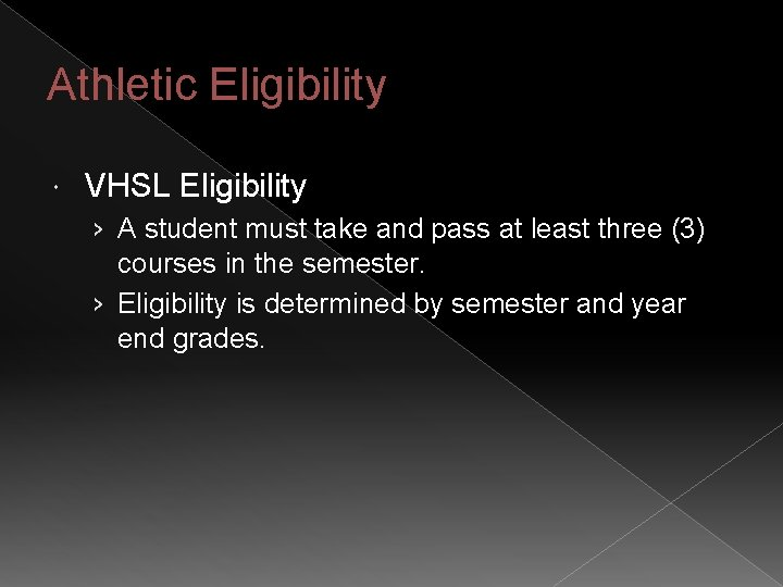 Athletic Eligibility VHSL Eligibility › A student must take and pass at least three