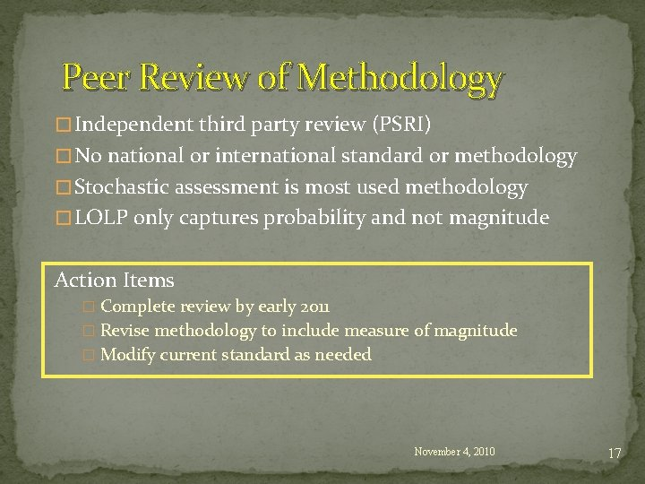 Peer Review of Methodology � Independent third party review (PSRI) � No national or