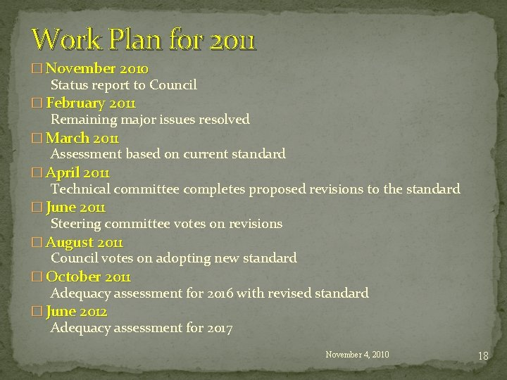 Work Plan for 2011 � November 2010 Status report to Council � February 2011