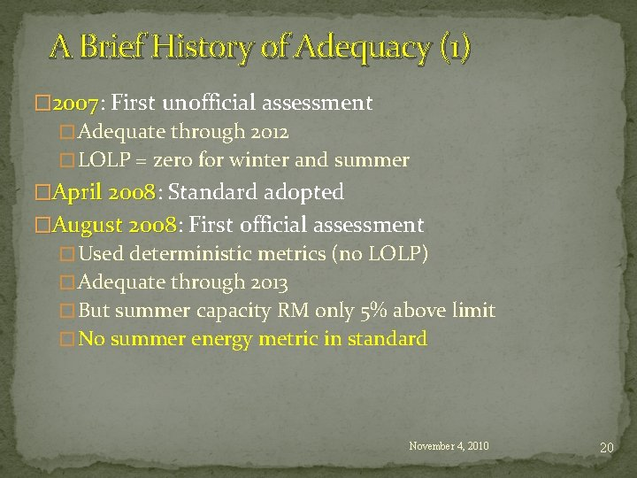 A Brief History of Adequacy (1) � 2007: 2007 First unofficial assessment � Adequate