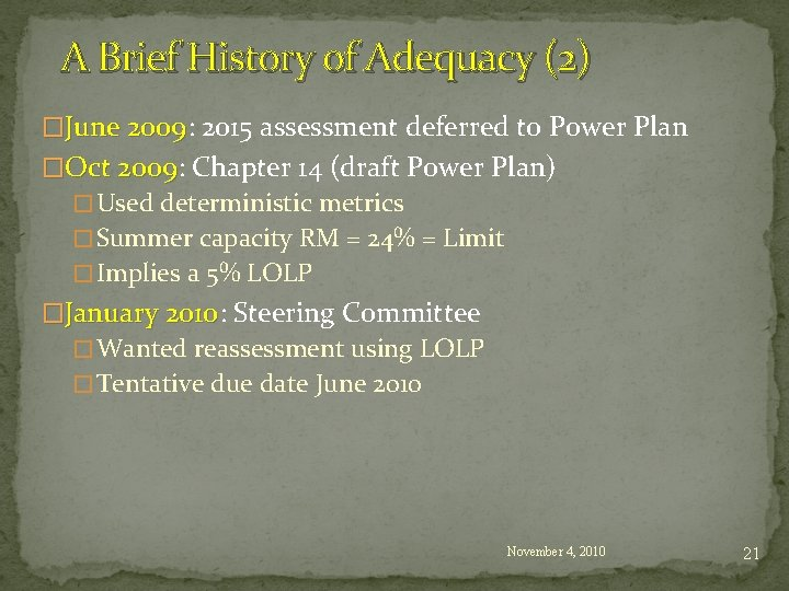 A Brief History of Adequacy (2) �June 2009: 2009 2015 assessment deferred to Power