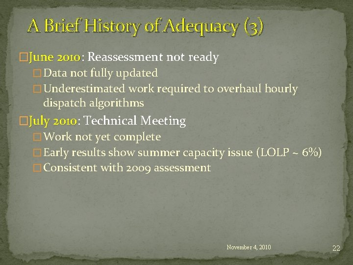 A Brief History of Adequacy (3) �June 2010: 2010 Reassessment not ready � Data