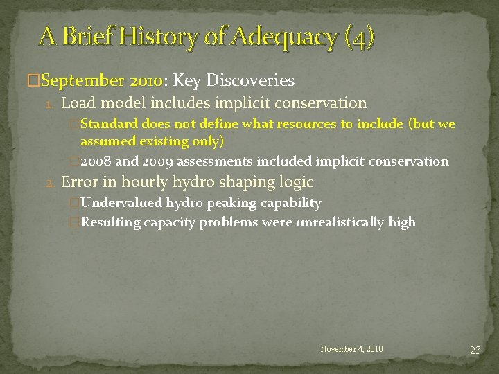 A Brief History of Adequacy (4) �September 2010: 2010 Key Discoveries 1. Load model