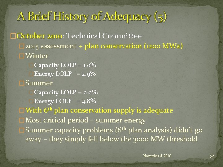 A Brief History of Adequacy (5) �October 2010: 2010 Technical Committee � 2015 assessment