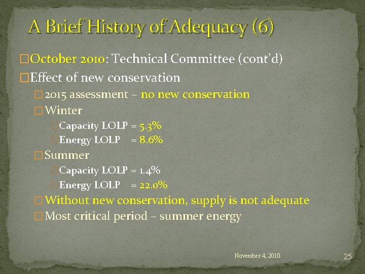 A Brief History of Adequacy (6) �October 2010: 2010 Technical Committee (cont'd) �Effect of