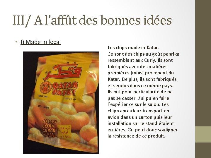 III/ A l'affût des bonnes idées • I) Made in local Les chips made