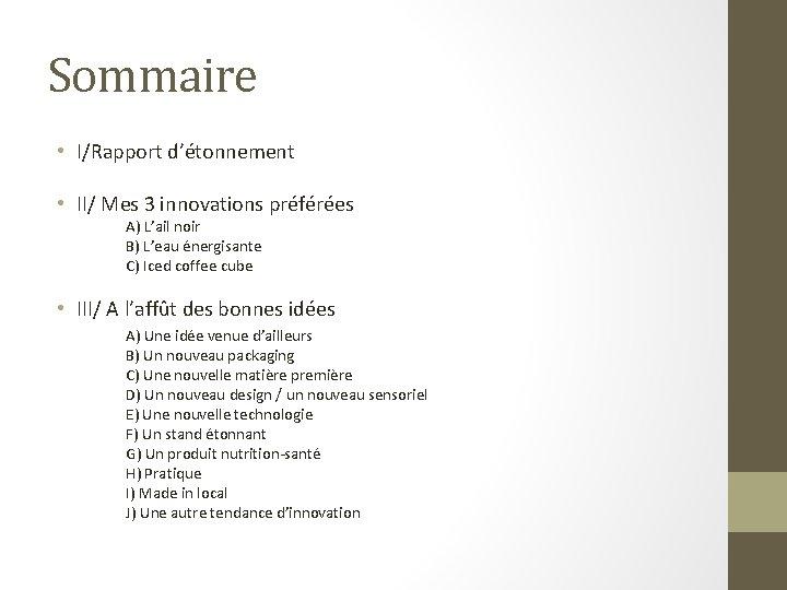 Sommaire • I/Rapport d'étonnement • II/ Mes 3 innovations préférées A) L'ail noir B)