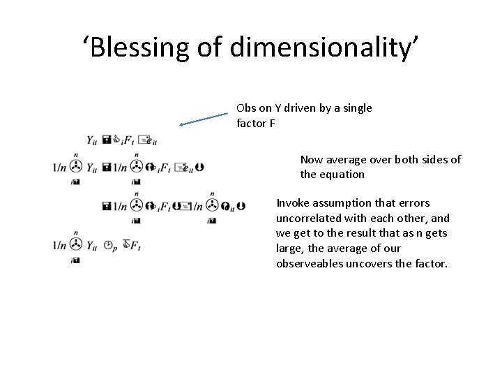 'Blessing of dimensionality' Obs on Y driven by a single factor F Now average