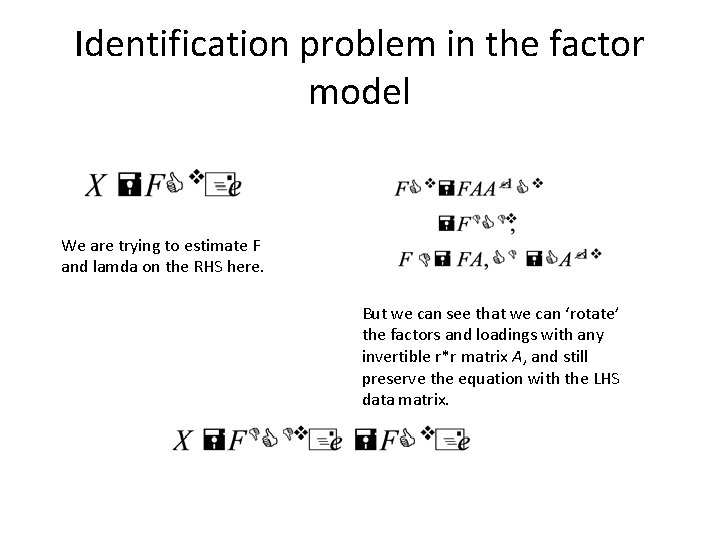 Identification problem in the factor model We are trying to estimate F and lamda