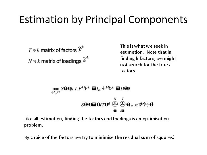 Estimation by Principal Components This is what we seek in estimation. Note that in