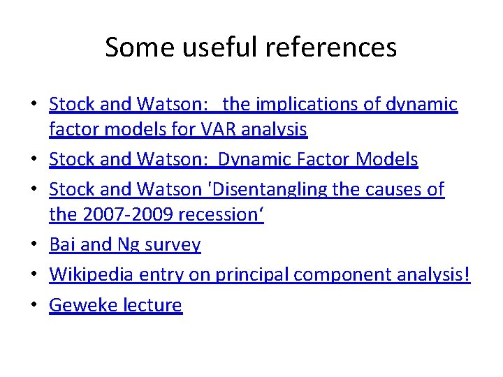 Some useful references • Stock and Watson: the implications of dynamic factor models for