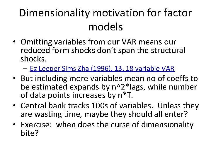 Dimensionality motivation for factor models • Omitting variables from our VAR means our reduced