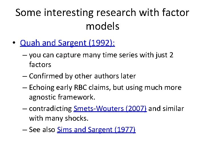 Some interesting research with factor models • Quah and Sargent (1992): – you can