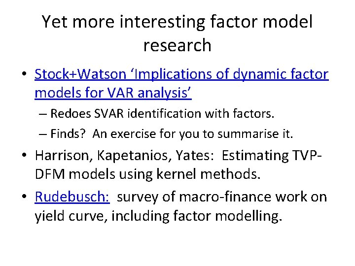 Yet more interesting factor model research • Stock+Watson 'Implications of dynamic factor models for