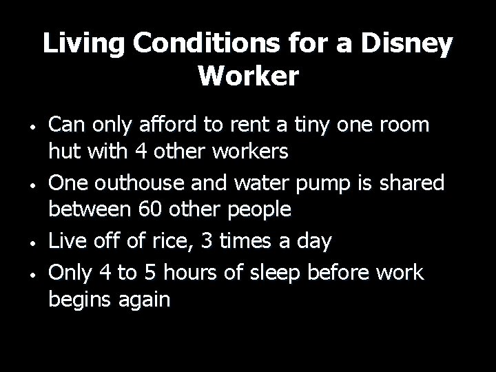 Living Conditions for a Disney Worker • • Can only afford to rent a