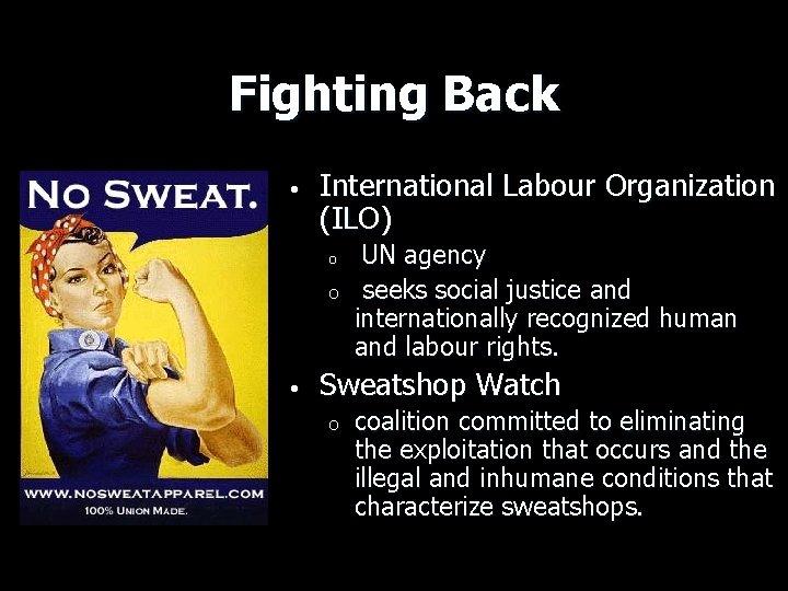 Fighting Back • International Labour Organization (ILO) o o • UN agency seeks social