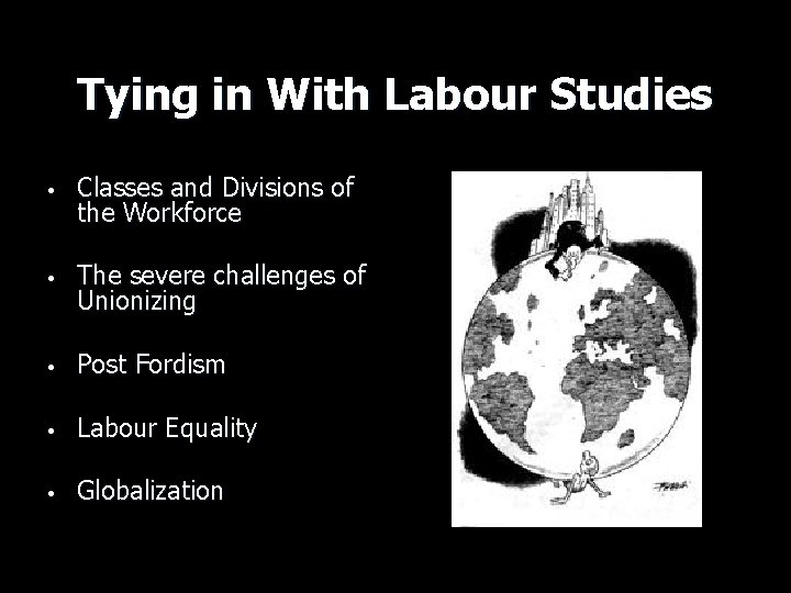 Tying in With Labour Studies • Classes and Divisions of the Workforce • The