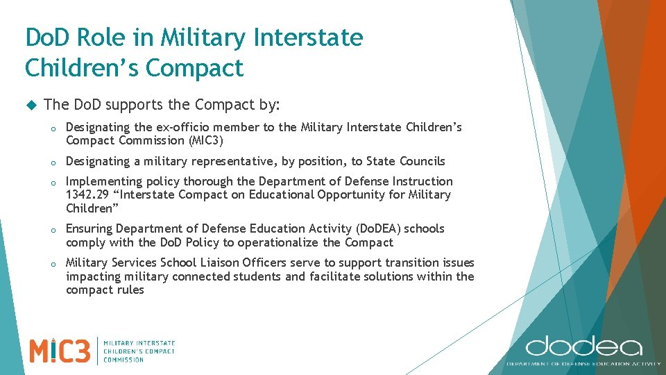 Do. D Role in Military Interstate Children's Compact The Do. D supports the Compact