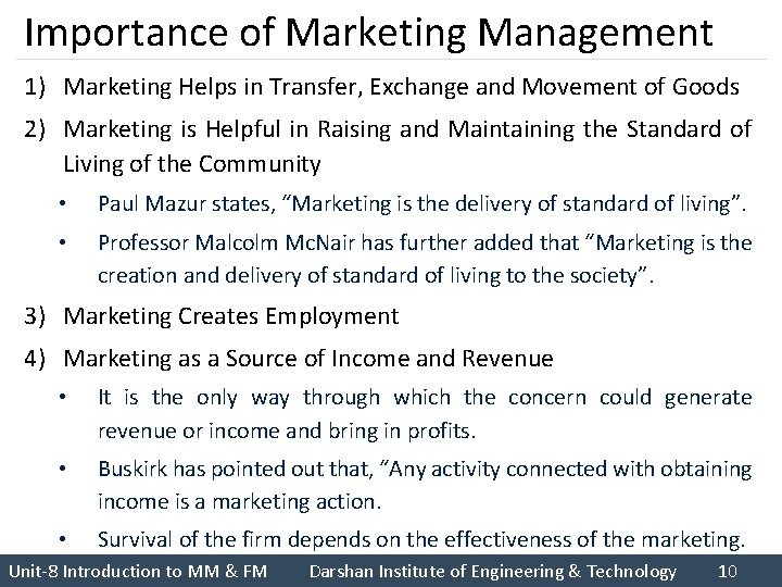 Importance of Marketing Management 1) Marketing Helps in Transfer, Exchange and Movement of Goods