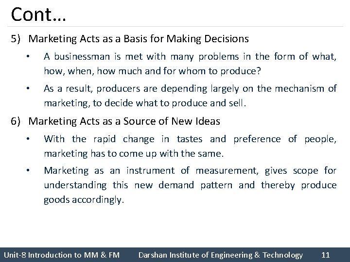 Cont… 5) Marketing Acts as a Basis for Making Decisions • A businessman is
