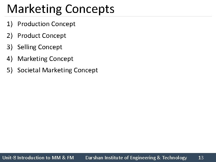 Marketing Concepts 1) Production Concept 2) Product Concept 3) Selling Concept 4) Marketing Concept