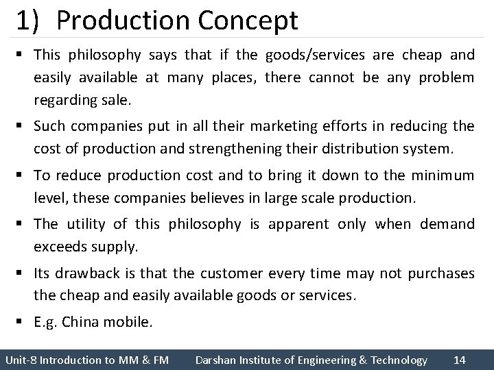 1) Production Concept § This philosophy says that if the goods/services are cheap and
