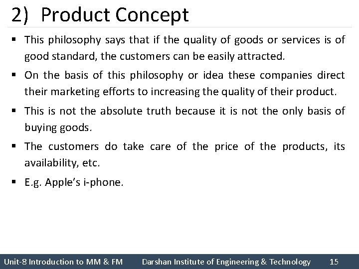 2) Product Concept § This philosophy says that if the quality of goods or