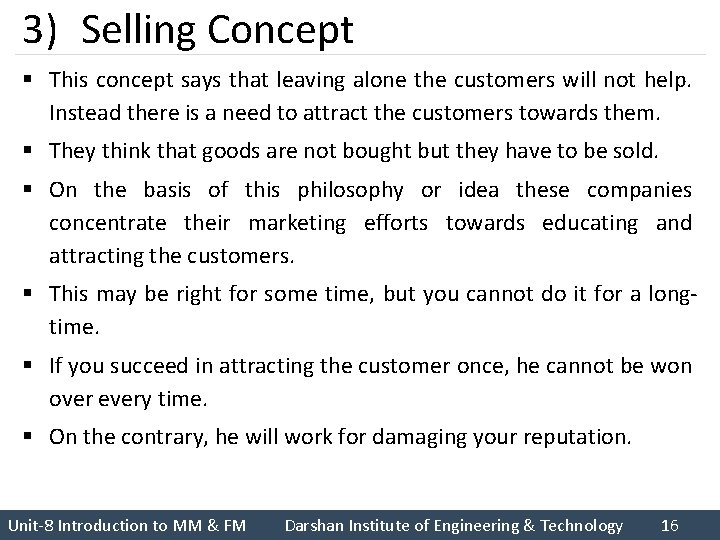 3) Selling Concept § This concept says that leaving alone the customers will not