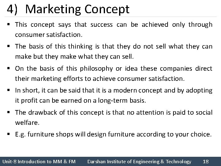 4) Marketing Concept § This concept says that success can be achieved only through