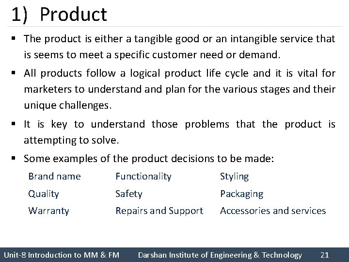 1) Product § The product is either a tangible good or an intangible service