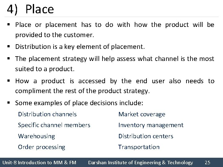 4) Place § Place or placement has to do with how the product will