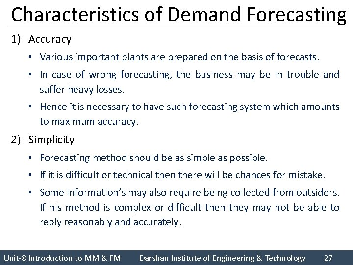 Characteristics of Demand Forecasting 1) Accuracy • Various important plants are prepared on the
