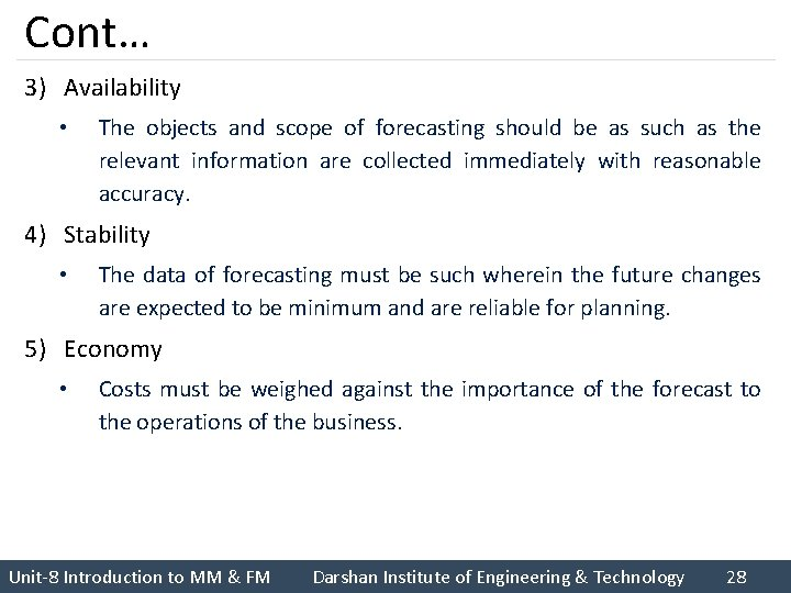 Cont… 3) Availability • The objects and scope of forecasting should be as such