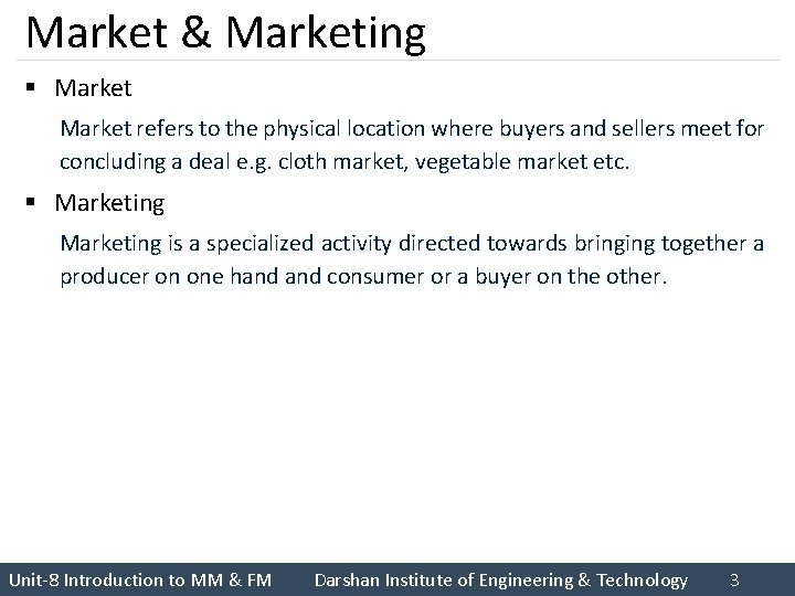 Market & Marketing § Market refers to the physical location where buyers and sellers