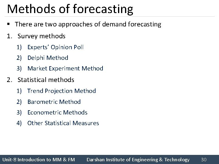 Methods of forecasting § There are two approaches of demand forecasting 1. Survey methods