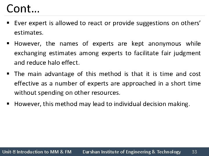 Cont… § Ever expert is allowed to react or provide suggestions on others' estimates.
