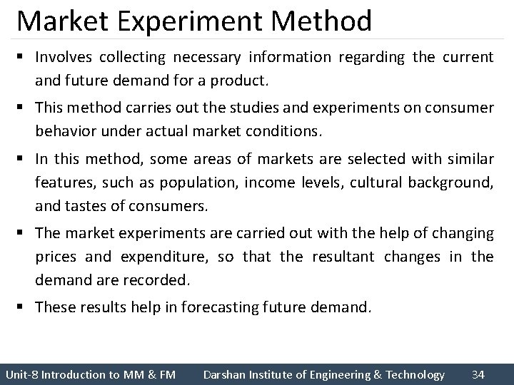 Market Experiment Method § Involves collecting necessary information regarding the current and future demand