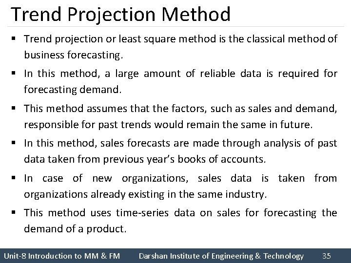Trend Projection Method § Trend projection or least square method is the classical method