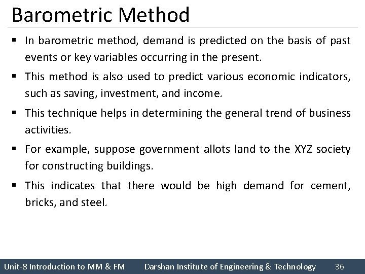 Barometric Method § In barometric method, demand is predicted on the basis of past