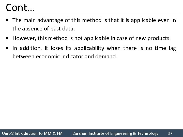Cont… § The main advantage of this method is that it is applicable even
