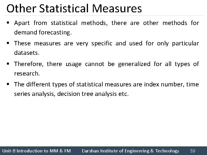Other Statistical Measures § Apart from statistical methods, there are other methods for demand