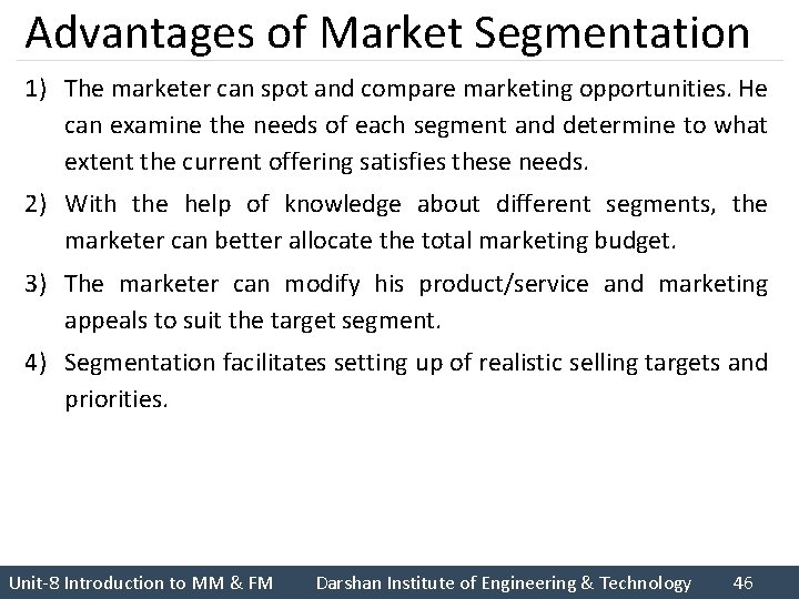 Advantages of Market Segmentation 1) The marketer can spot and compare marketing opportunities. He