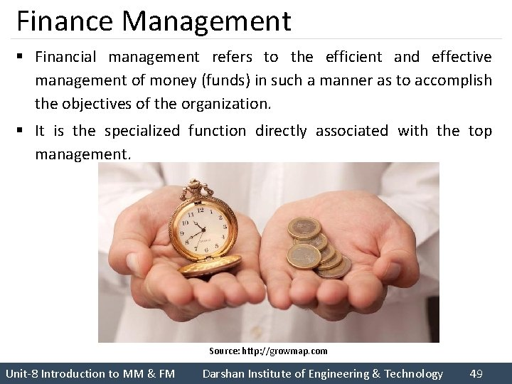 Finance Management § Financial management refers to the efficient and effective management of money